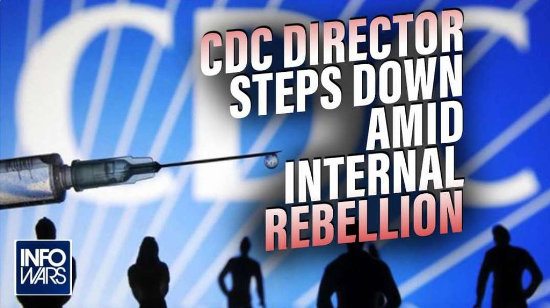 BREAKING- CDC Director Steps Down as Sources Reveal Internal Rebellion