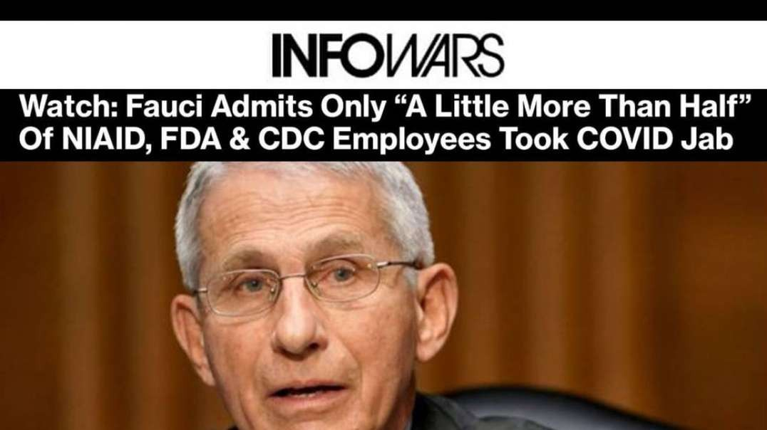 Tyranny Grows as Half of Fauci's Scientists Have Not Taken Covid19 Injections