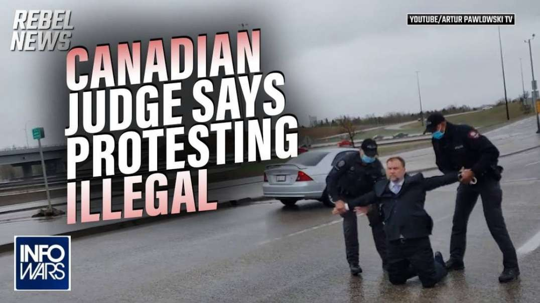 BREAKING- Canadian Judge Says Protesting Illegal