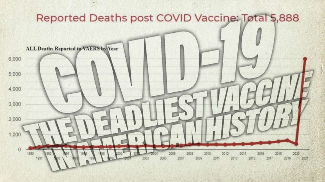 COVID-19: The Deadliest Vaccine In American History
