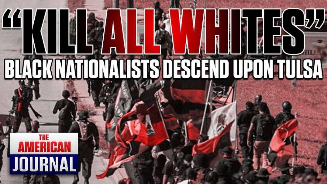 """KILL ALL WHITES"" - Black Nationalists Descend Upon Tulsa"