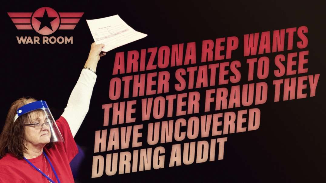Arizona Rep Wants Other States To See The Voter Fraud They Have Uncovered During Audit