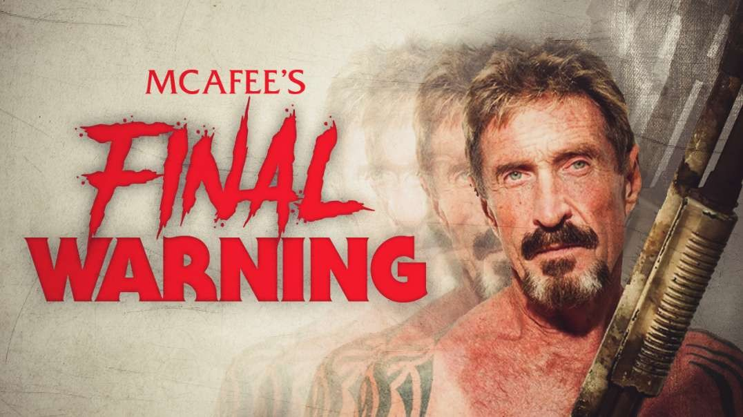 John McAfee's Final Warning To America On The Deep State