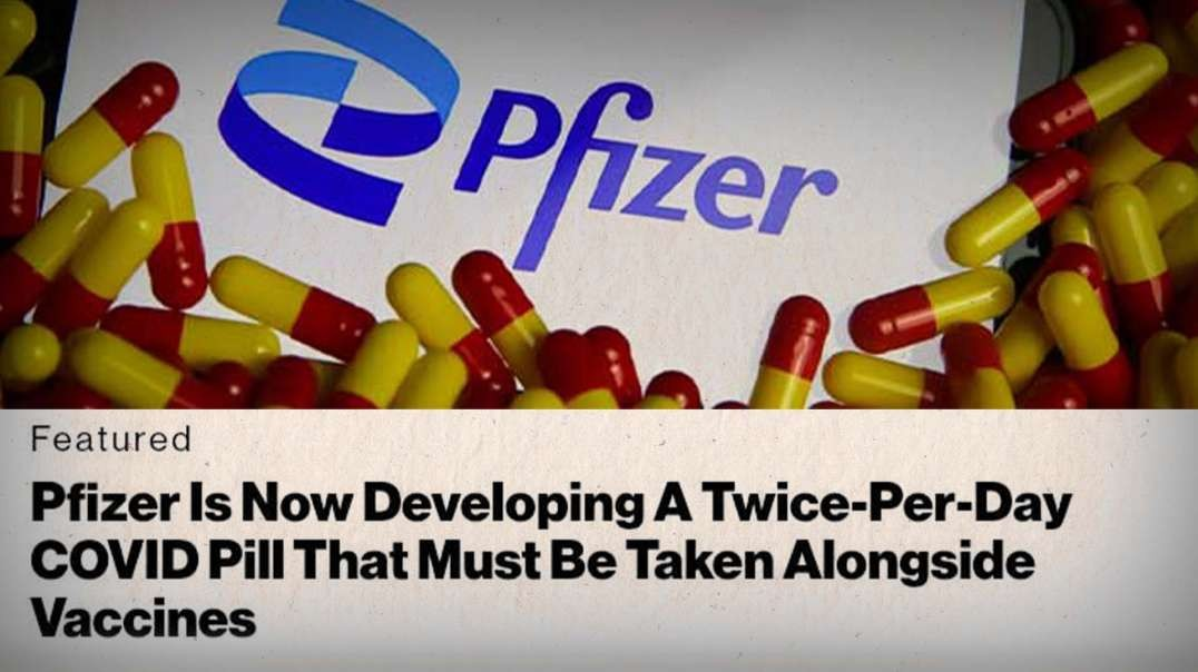 Pfizer Announces Twice A Day COVID Pill With Mandatory Vaccines