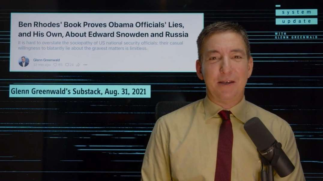 Glen Greenwald: Obama National Security Officials, Led By Ben Rhodes, Gets Caught Lying In Real Time