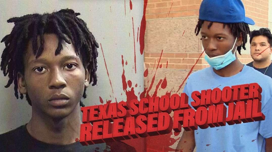 BREAKING: Texas School Shooter Released From Jail